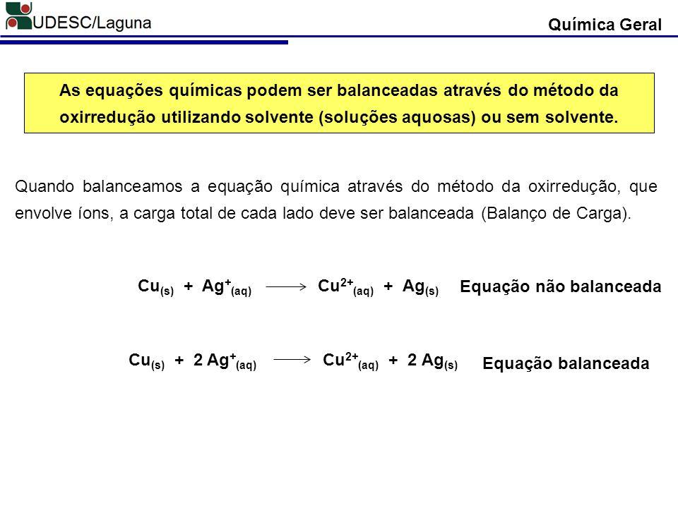 Quando balanceamos a equação química através do método da oxirredução, que envolve íons, a carga total de cada lado deve ser balanceada (Balanço de Ca