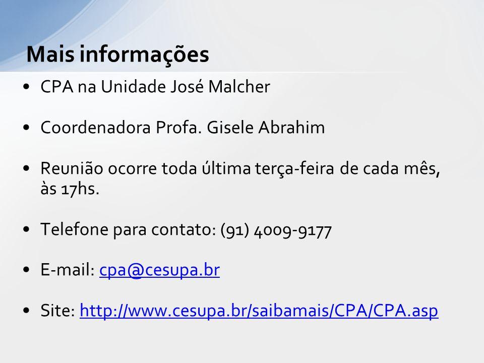 CPA na Unidade José Malcher Coordenadora Profa. Gisele Abrahim Reunião ocorre toda última terça-feira de cada mês, às 17hs. Telefone para contato: (91
