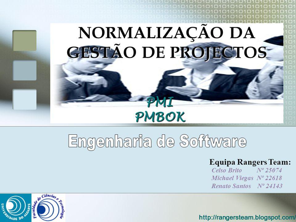 Equipa Rangers Team: Celso Brito Nº 25074 Michael Viegas Nº 22618 Renato Santos Nº 24143 http://rangersteam.blogspot.com/ NORMALIZAÇÃO DA GESTÃO DE PR
