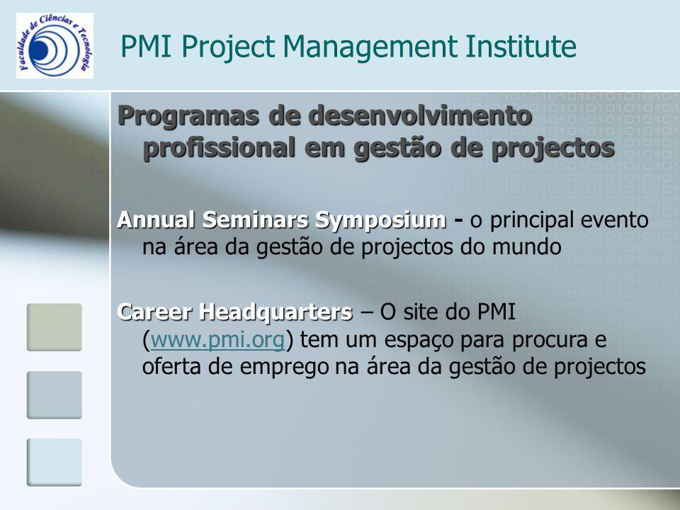 PMI Project Management Institute Programas de desenvolvimento profissional em gestão de projectos Annual Seminars Symposium Annual Seminars Symposium