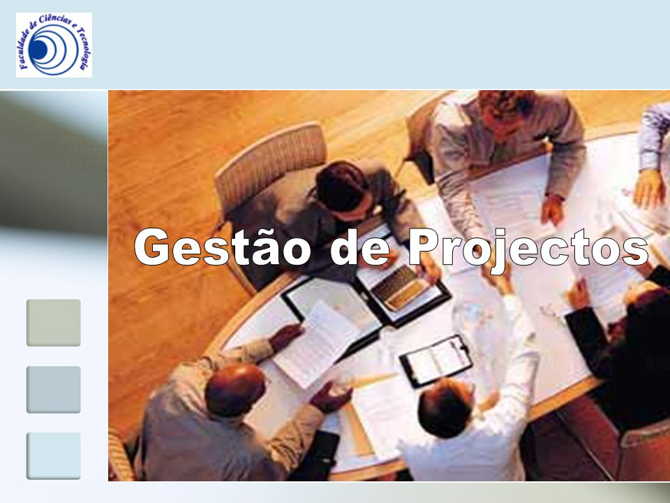 Gestão de Projectos Para gerir um projecto: Define-se quais os objectivos a atingir Optimiza-se os recursos disponíveis ASSIM: Diminui-se as incertezas ao longo do ciclo de vida do projecto Aumenta-se as possibilidades de sucesso