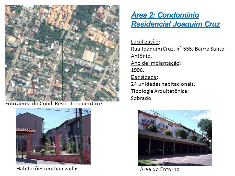 Localização: Rua Joaquim Cruz, n° 555. Bairro Santo Antônio. Ano de implantação: 1996. Densidade: 24 unidades habitacionais. Tipologia Arquitetônica: