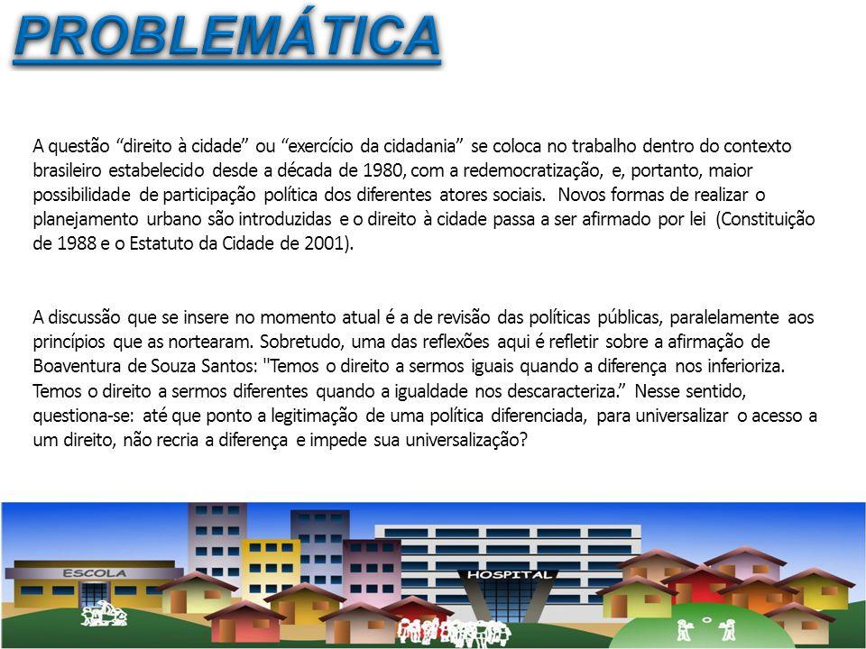 A questão direito à cidade ou exercício da cidadania se coloca no trabalho dentro do contexto brasileiro estabelecido desde a década de 1980, com a re