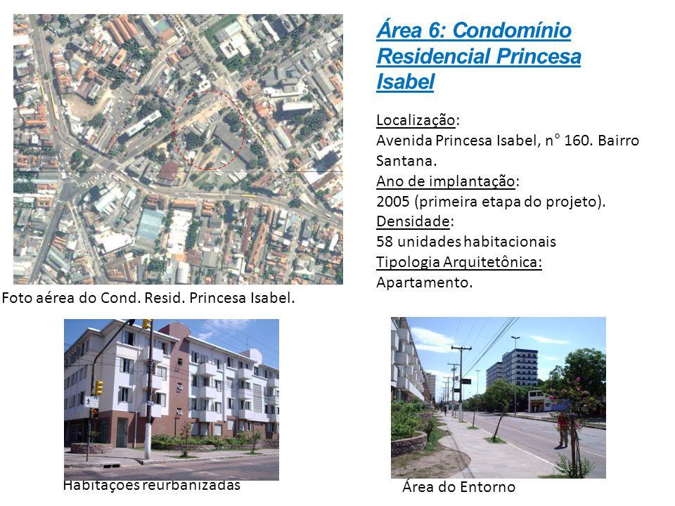 Localização: Avenida Princesa Isabel, n° 160. Bairro Santana. Ano de implantação: 2005 (primeira etapa do projeto). Densidade: 58 unidades habitaciona
