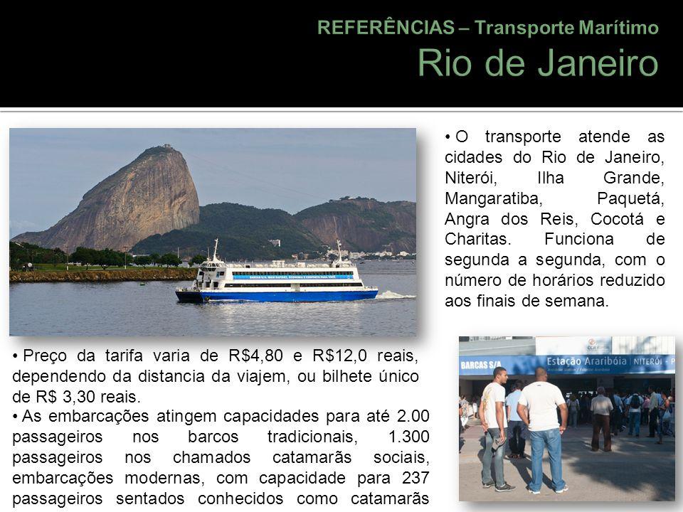 Preço da tarifa varia de R$4,80 e R$12,0 reais, dependendo da distancia da viajem, ou bilhete único de R$ 3,30 reais. As embarcações atingem capacidad