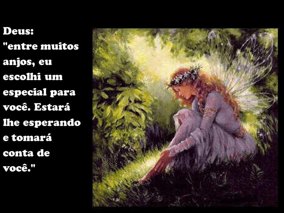 Criança: mas diga-me: aqui no Céu eu não faço nada a não ser cantar e sorrir, o que é suficiente para que eu seja feliz.