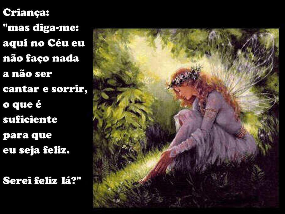 Deus: seu anjo cantará e sorrirá para você...