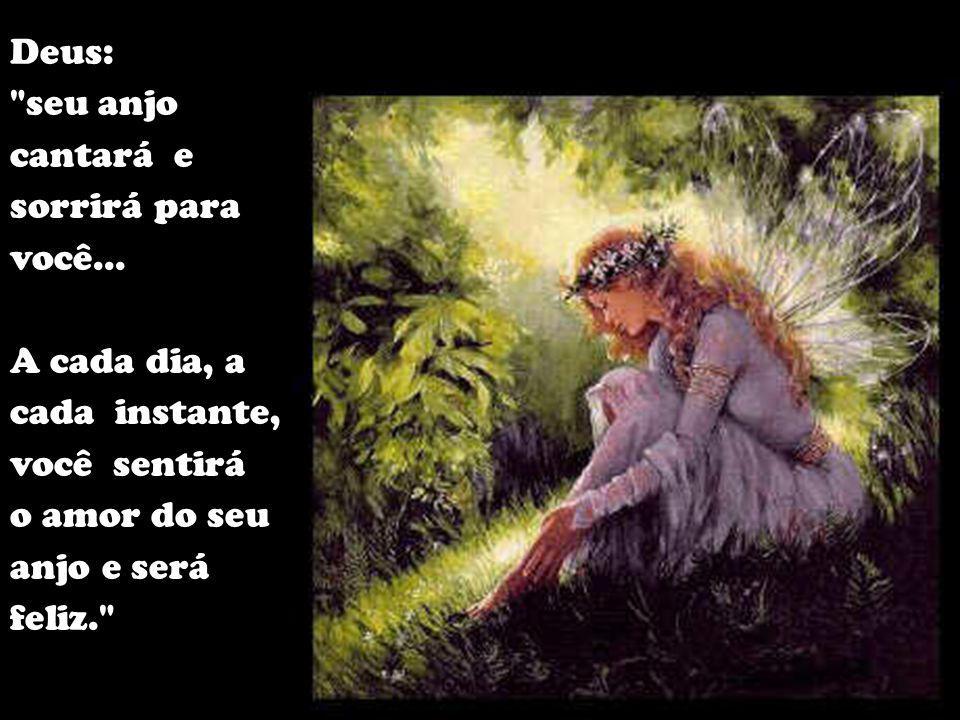 Criança: como poderei entender quando falarem comigo se eu não conheço a língua que as pessoas falam? Deus: Com muita paciência e carinho, seu anjo lhe ensinará a falar.