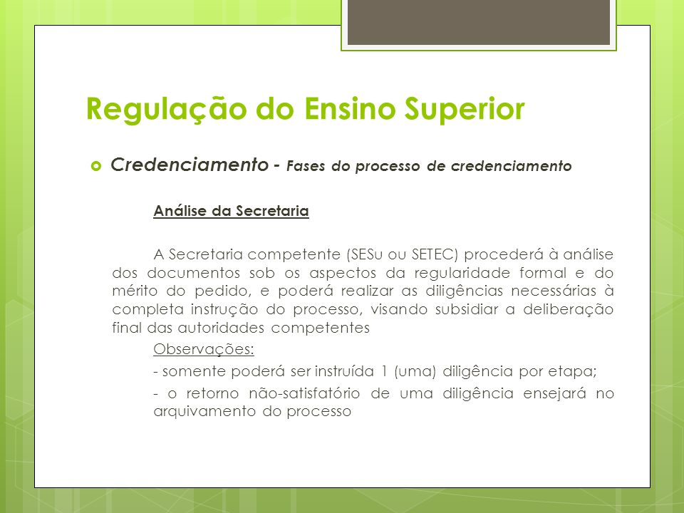 Credenciamento - Fases do processo de credenciamento Análise da Secretaria A Secretaria competente (SESu ou SETEC) procederá à análise dos documentos