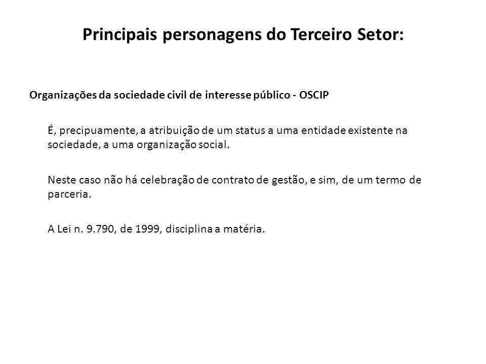 Organizações da sociedade civil de interesse público - OSCIP É, precipuamente, a atribuição de um status a uma entidade existente na sociedade, a uma