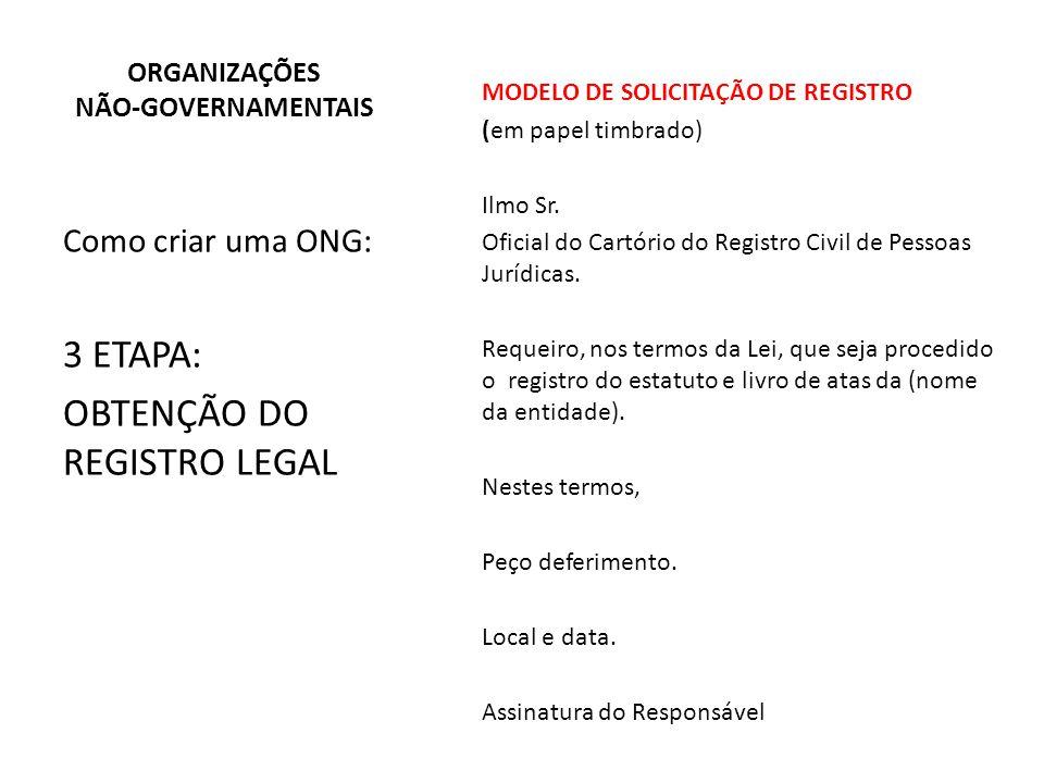 MODELO DE SOLICITAÇÃO DE REGISTRO (em papel timbrado) Ilmo Sr. Oficial do Cartório do Registro Civil de Pessoas Jurídicas. Requeiro, nos termos da Lei