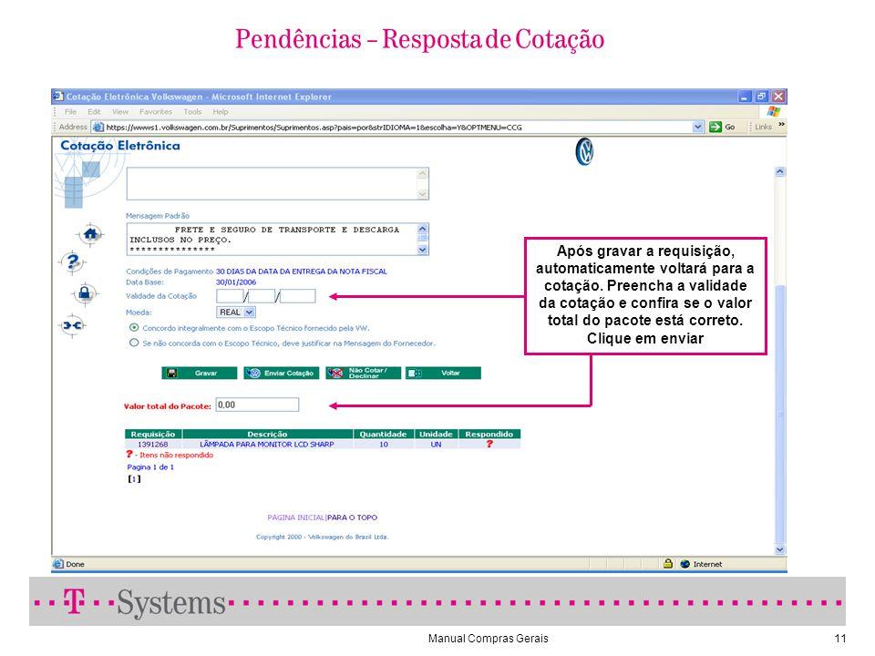 Manual Compras Gerais11 Após gravar a requisição, automaticamente voltará para a cotação.