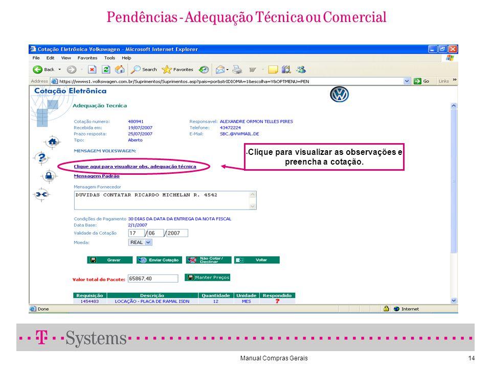 Manual Compras Gerais14 Pendências - Adequação Técnica ou Comercial Clique para visualizar as observações e preencha a cotação.
