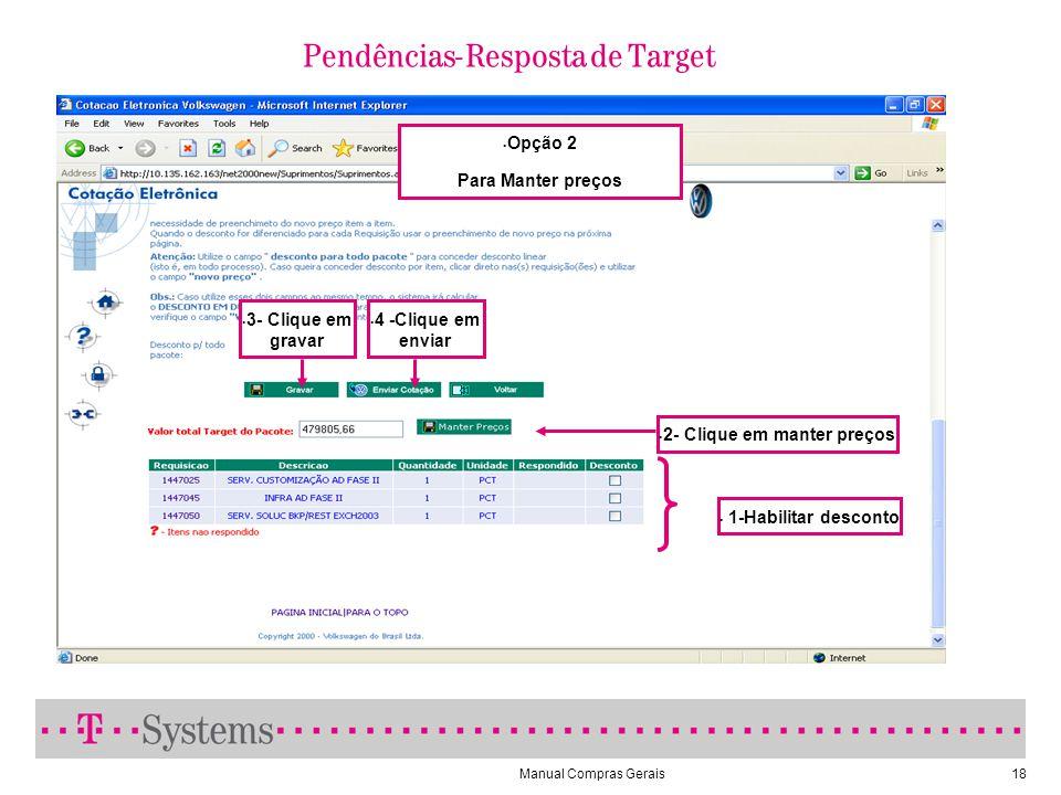 Manual Compras Gerais18 Pendências- Resposta de Target 1-Habilitar desconto 3- Clique em gravar 4 -Clique em enviar Opção 2 Para Manter preços 2- Clique em manter preços