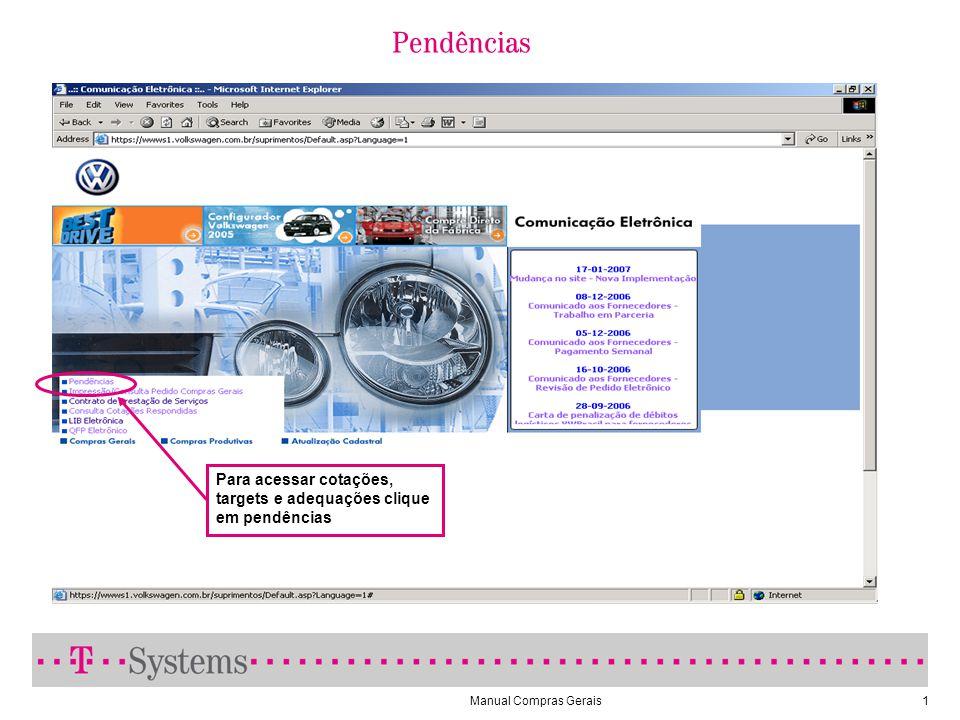 Manual Compras Gerais2 Clique em esqueci minha senha, para receber nova senha Pendências Para consultar o Manual de Compras Gerais clique no botão Help, em qualquer tela.