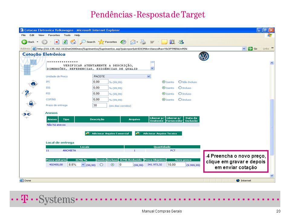 Manual Compras Gerais20 Pendências - Resposta de Target 4 Preencha o novo preço, clique em gravar e depois em enviar cotação