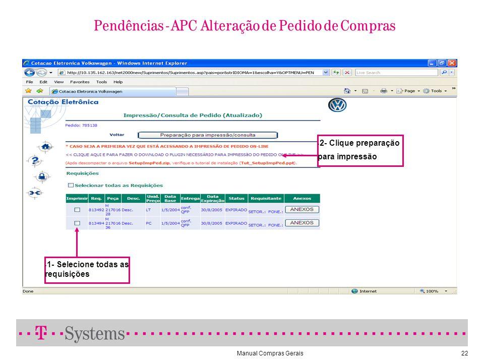 Manual Compras Gerais22 Pendências - APC Alteração de Pedido de Compras 1- Selecione todas as requisições 2- Clique preparação para impressão