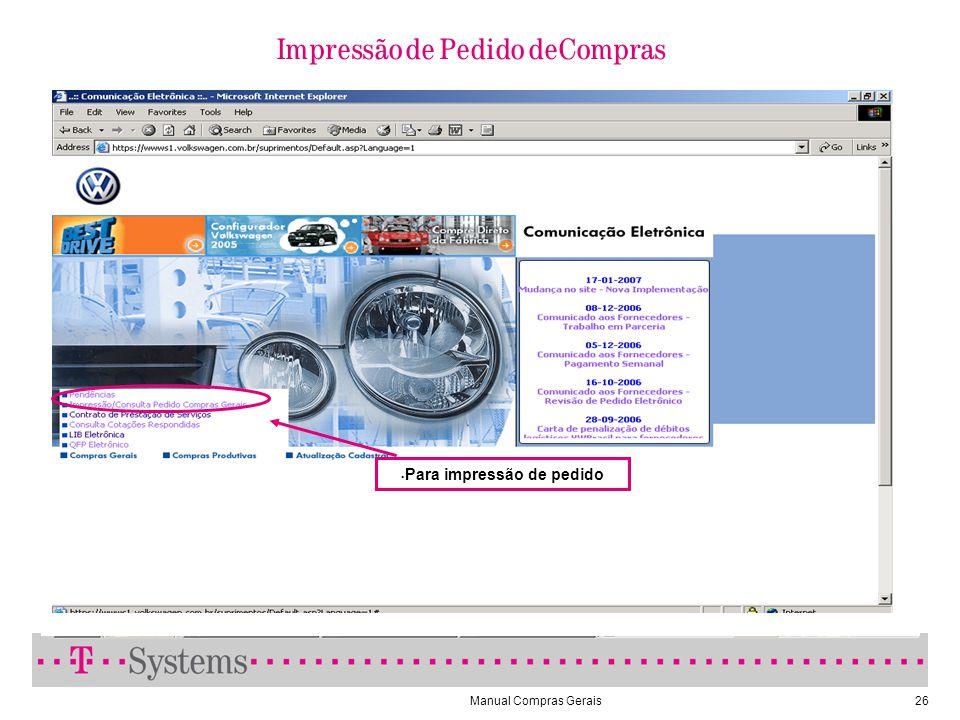 Manual Compras Gerais26 Impressão de Pedido deCompras Para impressão de pedido