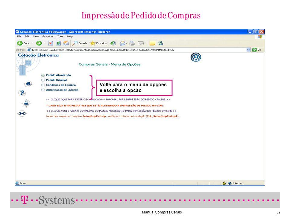 Manual Compras Gerais32 Impressão de Pedido de Compras Volte para o menu de opções e escolha a opção