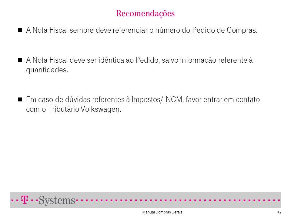 Manual Compras Gerais42 Recomendações A Nota Fiscal sempre deve referenciar o número do Pedido de Compras.