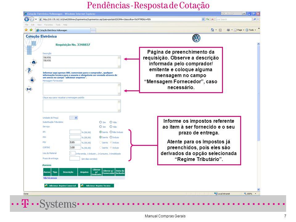 Manual Compras Gerais7 Pendências - Resposta de Cotação Página de preenchimento da requisição. Observe a descrição informada pelo comprador/ emitente