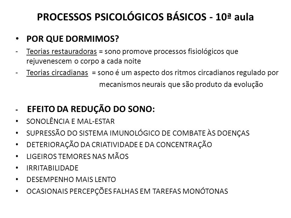 PROCESSOS PSICOLÓGICOS BÁSICOS - 10ª aula POR QUE DORMIMOS.