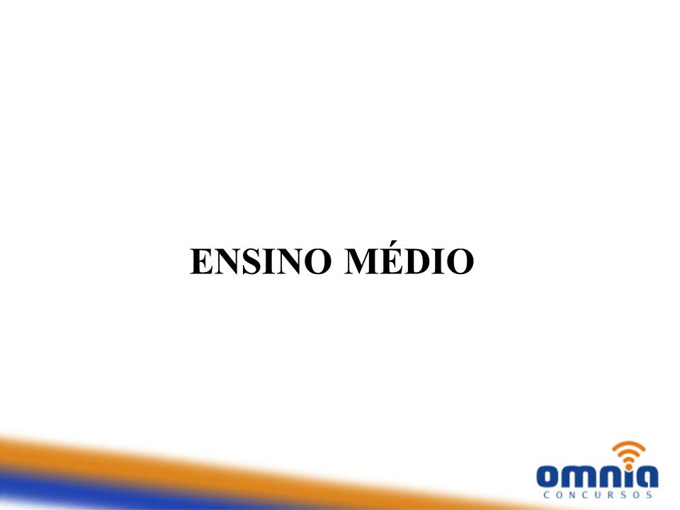 ENSINO MÉDIO - Etapa final da ed.