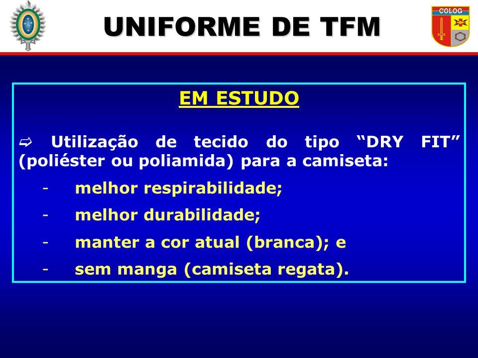 UNIFORME DE TFM EM ESTUDO Utilização de tecido do tipo DRY FIT (poliéster ou poliamida) para a camiseta: -melhor respirabilidade; -melhor durabilidade