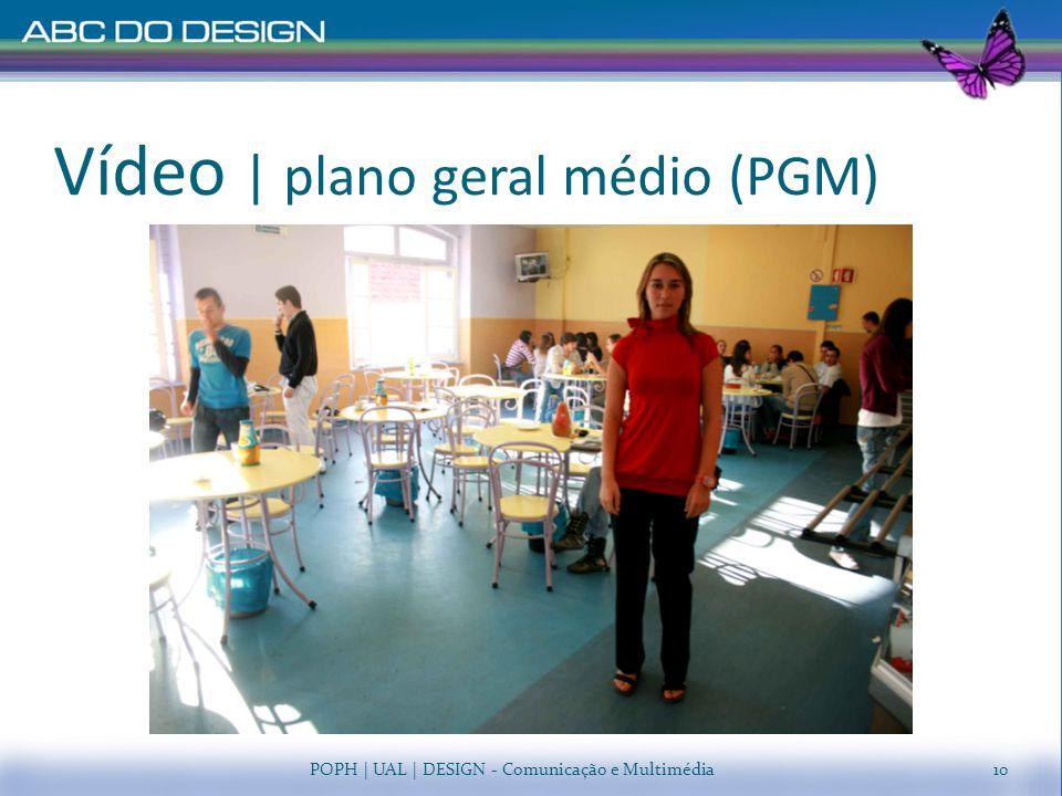 Vídeo   plano geral médio (PGM) POPH   UAL   DESIGN - Comunicação e Multimédia10