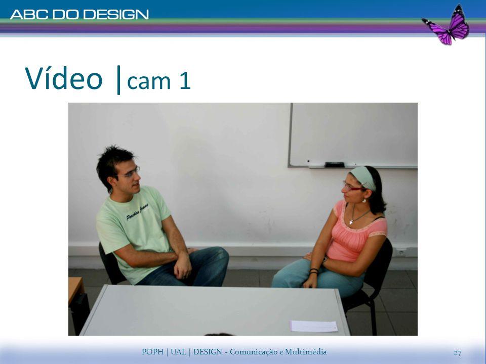 Vídeo   cam 1 POPH   UAL   DESIGN - Comunicação e Multimédia27