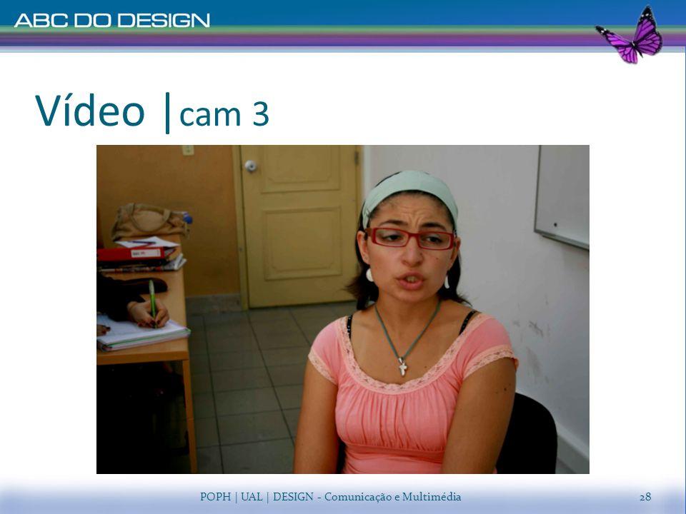 Vídeo   cam 3 POPH   UAL   DESIGN - Comunicação e Multimédia28