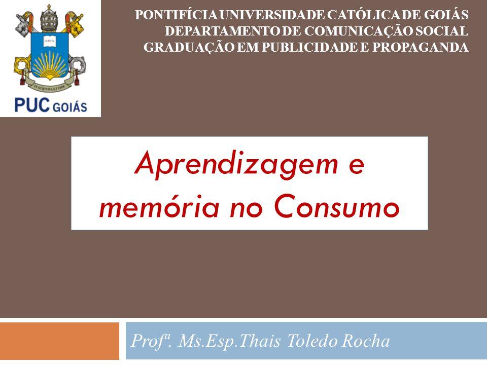 PONTIFÍCIA UNIVERSIDADE CATÓLICA DE GOIÁS DEPARTAMENTO DE COMUNICAÇÃO SOCIAL GRADUAÇÃO EM PUBLICIDADE E PROPAGANDA Profª.
