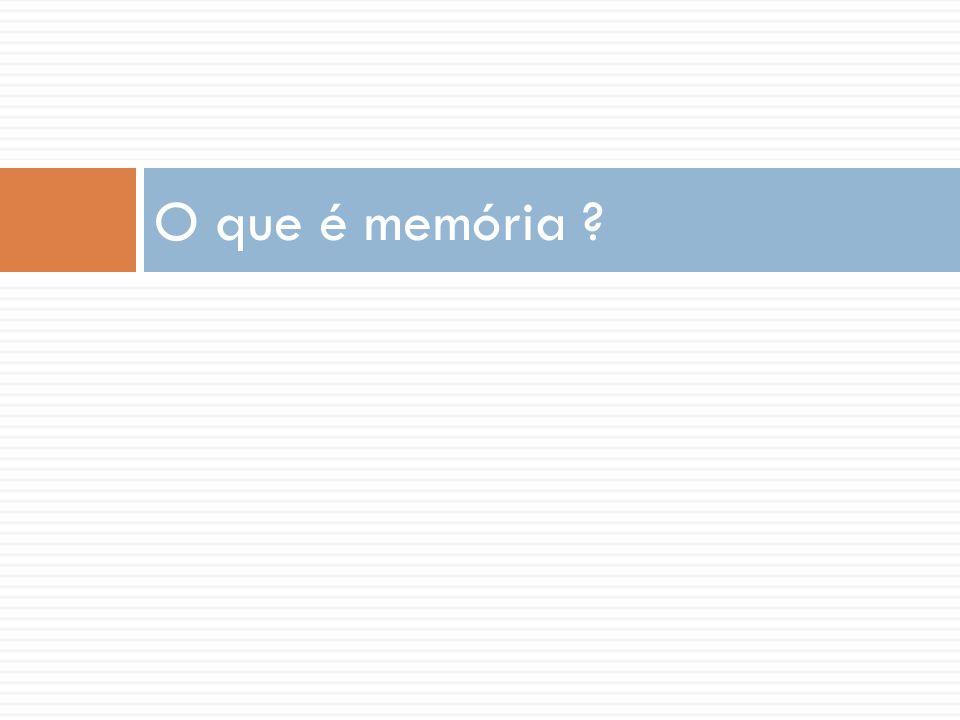 O que é memória ?