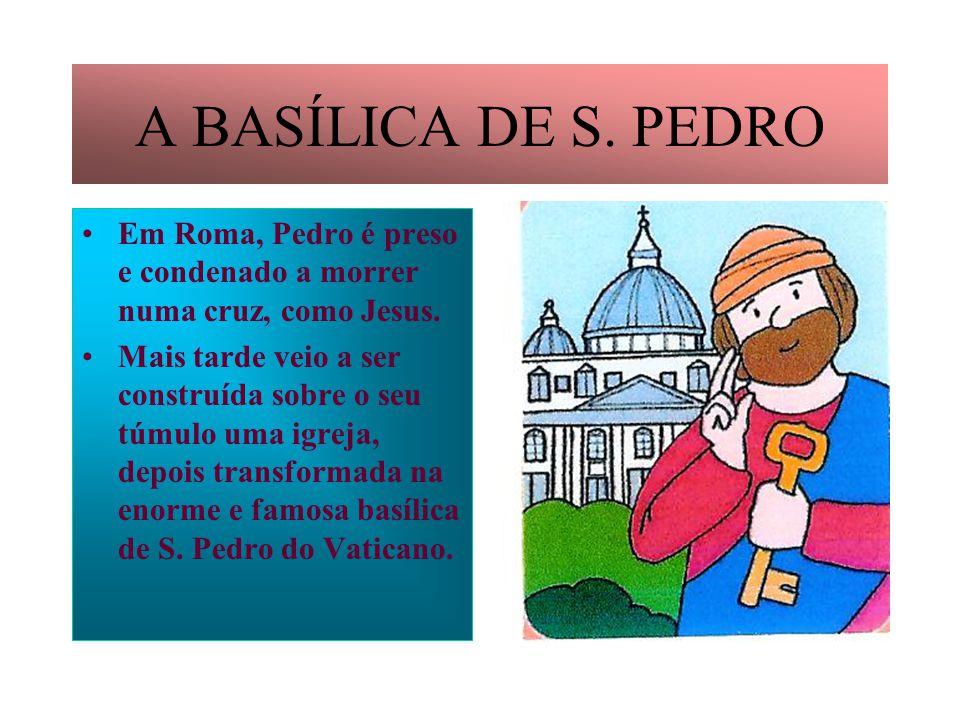 PEDRO EM ROMA Pedro parte para Roma, a capital do império, a cidade mais importante daquele tempo. Aí, os amigos de Jesus começam a ser perseguidos e