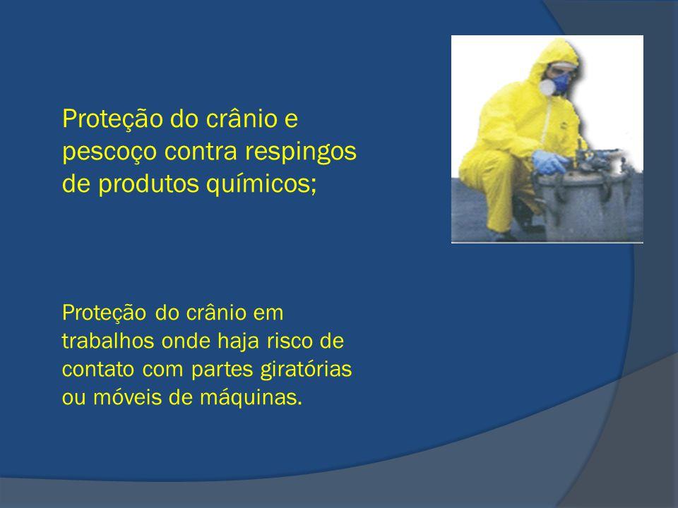Proteção do crânio e pescoço contra respingos de produtos químicos; Proteção do crânio em trabalhos onde haja risco de contato com partes giratórias o
