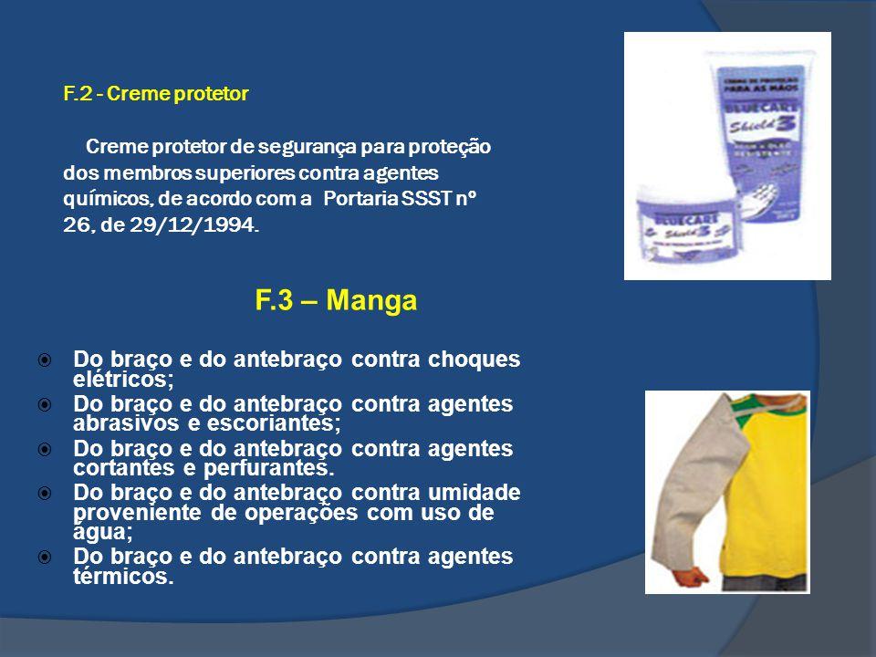 F.2 - Creme protetor Creme protetor de segurança para proteção dos membros superiores contra agentes químicos, de acordo com a Portaria SSST nº 26, de