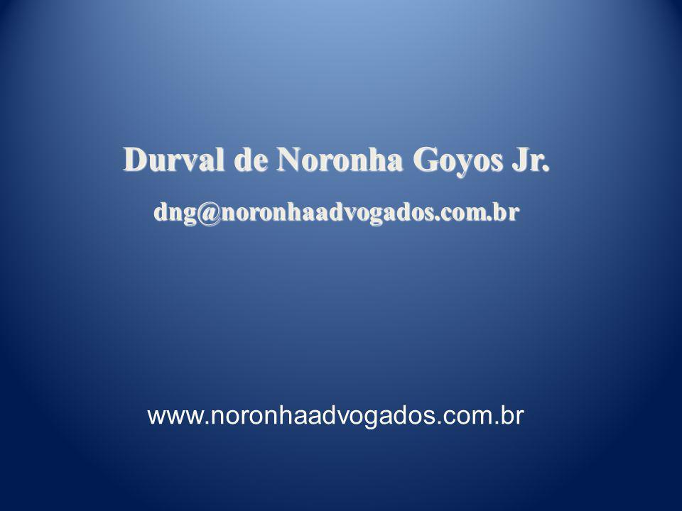 Durval de Noronha Goyos Jr. dng@noronhaadvogados.com.br www.noronhaadvogados.com.br