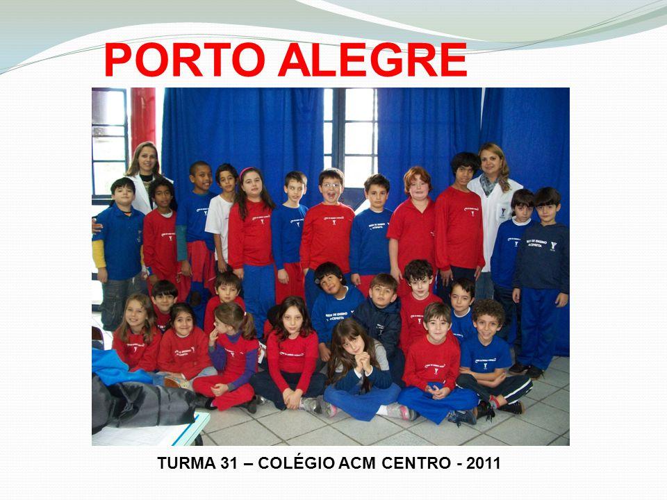 PORTO ALEGRE TURMA 31 – COLÉGIO ACM CENTRO - 2011