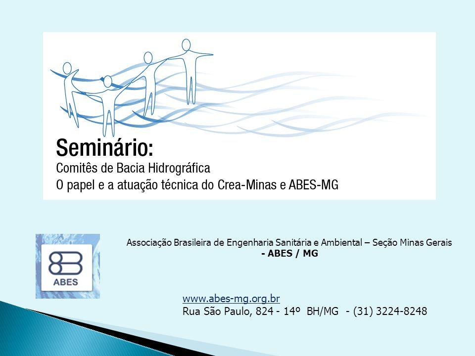 Associação Brasileira de Engenharia Sanitária e Ambiental – Seção Minas Gerais - ABES / MG www.abes-mg.org.br Rua São Paulo, 824 - 14º BH/MG - (31) 32
