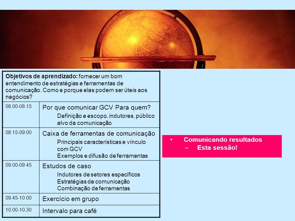 5 5 Objetivos de aprendizado: fornecer um bom entendimento de estratégias e ferramentas de comunicação.