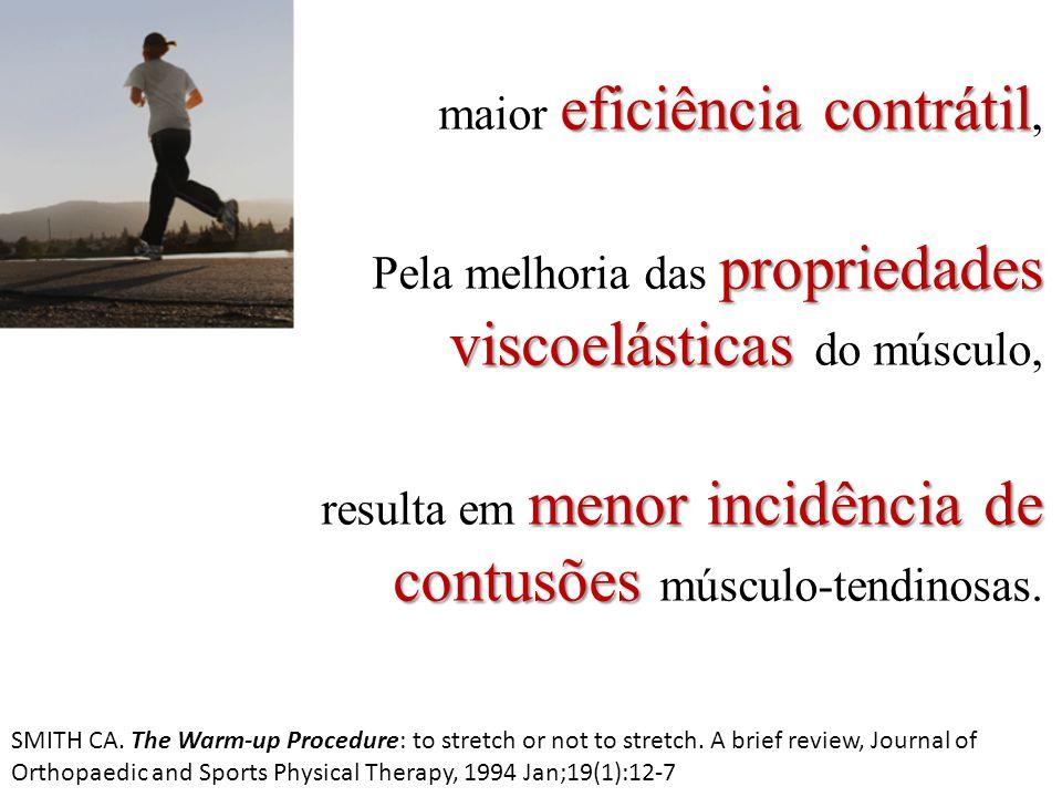 eficiência contrátil maior eficiência contrátil, propriedades viscoelásticas Pela melhoria das propriedades viscoelásticas do músculo, menor incidênci