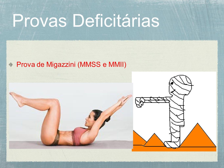 Provas Deficitárias Prova de Migazzini (MMSS e MMII)