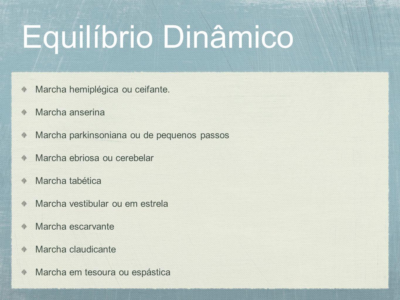 Equilíbrio Dinâmico Marcha hemiplégica ou ceifante.