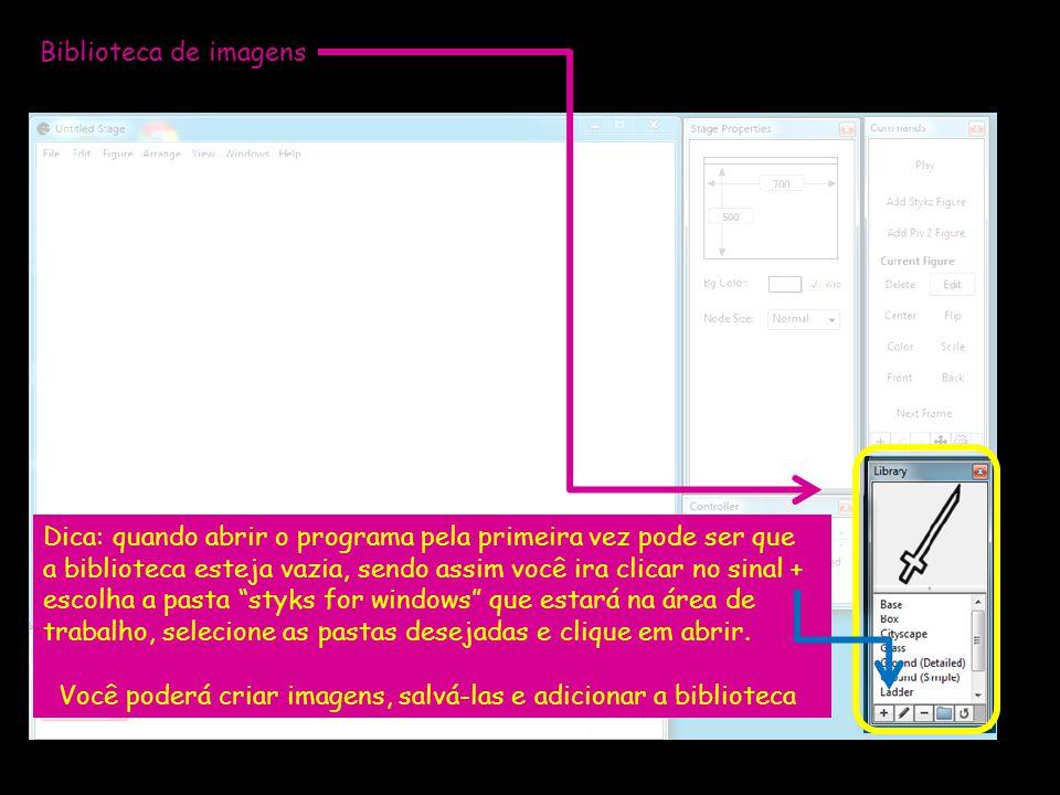 Biblioteca de imagens Dica: quando abrir o programa pela primeira vez pode ser que a biblioteca esteja vazia, sendo assim você ira clicar no sinal + e