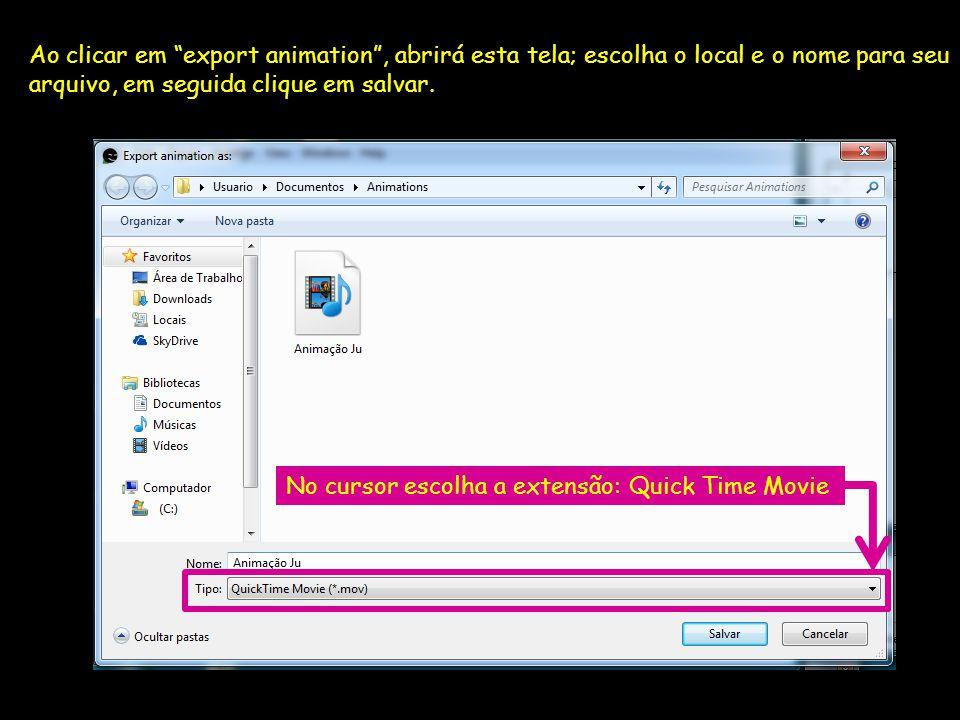 Ao clicar em export animation, abrirá esta tela; escolha o local e o nome para seu arquivo, em seguida clique em salvar. No cursor escolha a extensão: