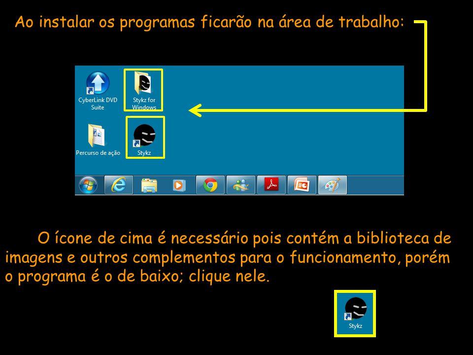Ao instalar os programas ficarão na área de trabalho: O ícone de cima é necessário pois contém a biblioteca de imagens e outros complementos para o fu
