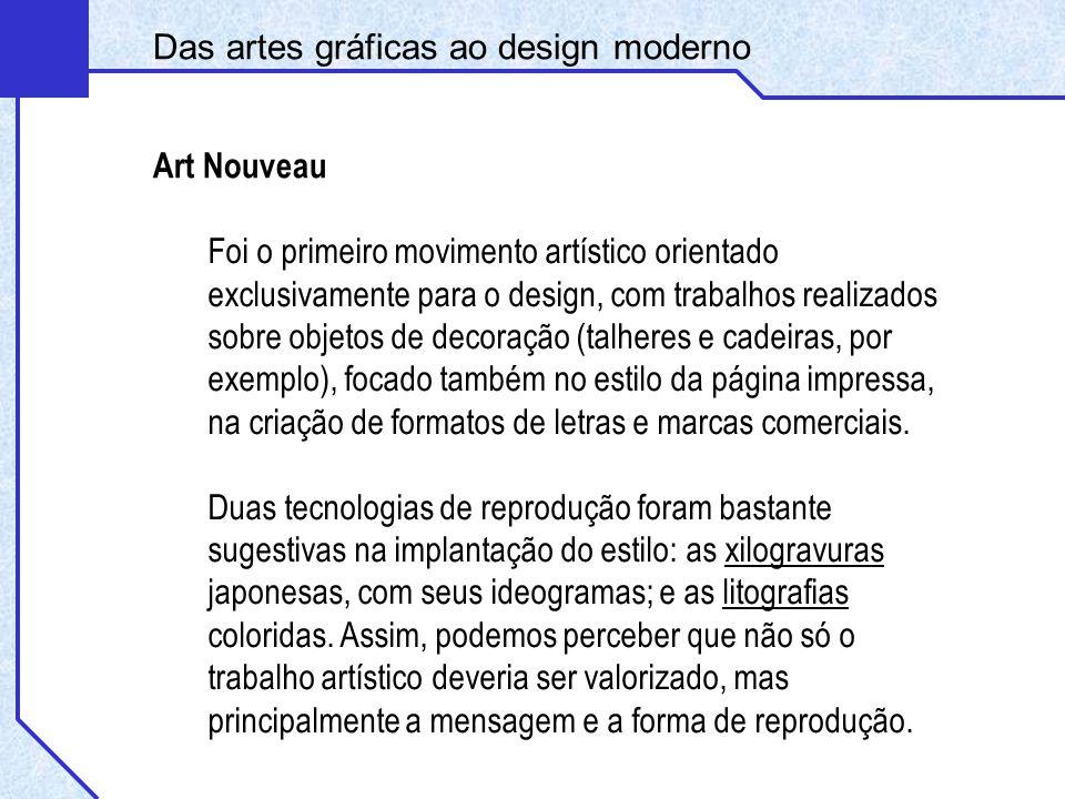 Foi o primeiro movimento artístico orientado exclusivamente para o design, com trabalhos realizados sobre objetos de decoração (talheres e cadeiras, p
