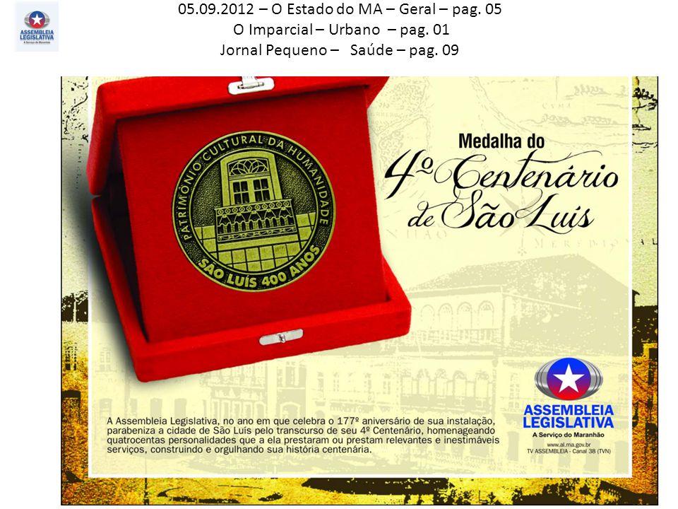 05.09.2012 – O Estado do MA – Geral – pag. 05 O Imparcial – Urbano – pag.