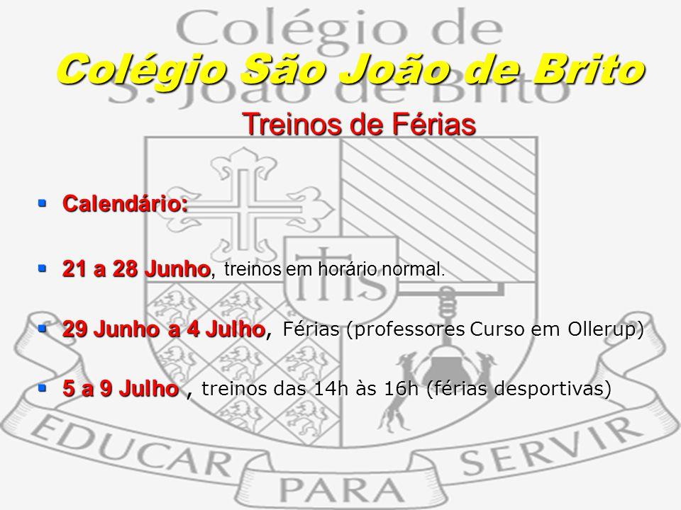 10 Treinos de Férias Treinos de Férias Calendário: Calendário: 21 a 28 Junho, treinos em horário normal. 21 a 28 Junho, treinos em horário normal. 29