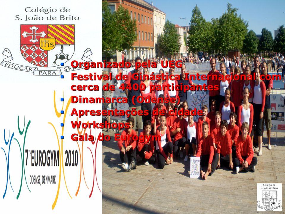 Organizado pela UEG Organizado pela UEG Festival de Ginástica Internacional com cerca de 4400 participantes Festival de Ginástica Internacional com ce